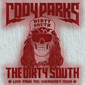 Live from the Emergency Room by Cody Parks and The Dirty South