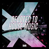 Devoted to House Music, Vol. 20 by Various Artists