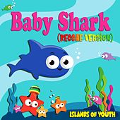 Baby Shark (Reggae Version) by Islands of Youth