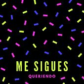 Me Sigues Queriendo by Luisa Fernanda W