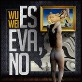 Es Eva, No by Wu Wei