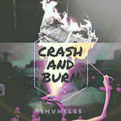 Crash and Burn de Shvmelss