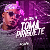 Toma Piriguete by MC Gustta