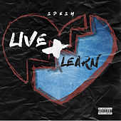 Live and Learn de Spesh