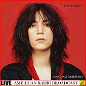 Dancing Barefoot (Live) von Patti Smith