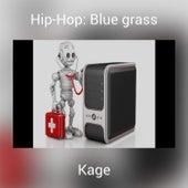Hip-Hop: Blue grass by Kage