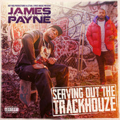 Serving Out the Trackhouze by James Payne Lethal