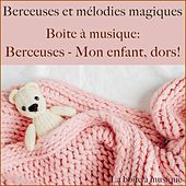 Boîte à musique: Berceuses - mon enfant, dors! (Berceuses et mélodies magiques) von Lullaby Sound Orchestra