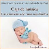 Caja de música: Las canciones de cuna mas lindos (Canciones de cuna y melodías de sueños) von Lullaby Sound Orchestra