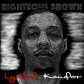 Lyrikal Kandor by Righteous Brown