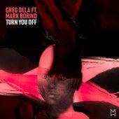 Turn You Off de Greg Dela
