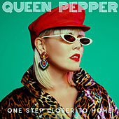 One Step Closer to Home by Pepper