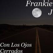 Con los Ojos Cerrados von Frankie J