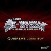 Quiereme Como Soy by Banda K-Wicha