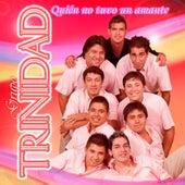 Quién No Tuvo un Amante by Grupo Trinidad