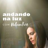 Andando na Luz by Heloisa Rosa