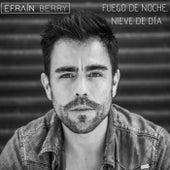 Fuego de Noche, Nieve de Día (Acústico) de Efrain Berry