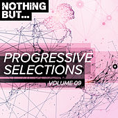 Nothing But... Progressive Selections, Vol. 09 - EP by Various Artists