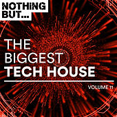 Nothing But... The Biggest Tech House, Vol. 11 - EP de Various Artists