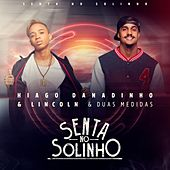 Senta no Solinho by Lincoln