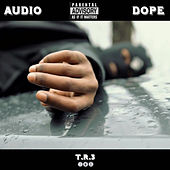 Audio Dope by Tr3