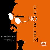 No Problem by Tristan Mélia Trio