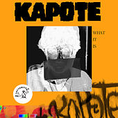 What It Is von Kapote
