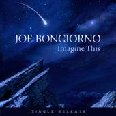 Imagine This von Joe Bongiorno