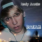 Dream by Andy Austin