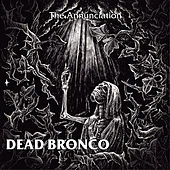 The Annunciation de Dead Bronco