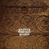 Magister Perotinus Magnus - Quid tu vides (Arr. for Dobro) de Noel Akchoté