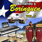 Cantando a Borinquen, Vol. 5 de Various Artists
