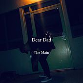 Dear Dad by Main