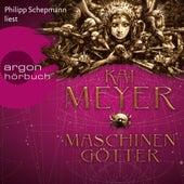 Die Krone der Sterne - Maschinengötter (Ungekürzte Lesung) von Kai Meyer