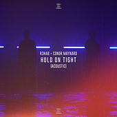 Hold On Tight (Acoustic) by R3HAB