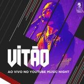 Vitão (Ao Vivo No Youtube Music Night, Rio De Janeiro / 2019) by Vitão