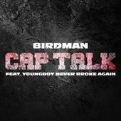 Cap Talk (feat. YoungBoy Never Broke Again) by Birdman