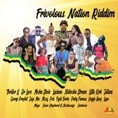 Frivolous Nation Riddim von Various Artists
