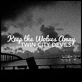 Keep The Wolves Away de Twin City Devils