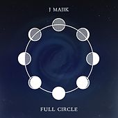 Full Circle by J Majik