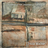Crooked Letter, Crooked Letter Eye by Tricia Walker