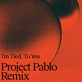 I'm Tied, To You (Project Pablo Remix) by Two People