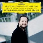 Bruckner: Symphonies Nos. 6 & 9 – Wagner: Siegfried Idyll / Parsifal Prelude by Gewandhausorchester Leipzig