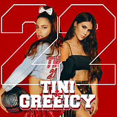 22 by TINI & Greeicy