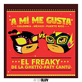 A Mí Me Gusta by Freaky