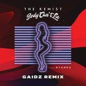 Body Can't Lie (Gaidz Remix) von The Kemist