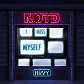 I Miss Myself by NOTD