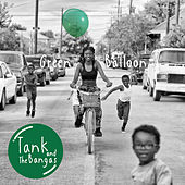 Green Balloon von Tank and the Bangas