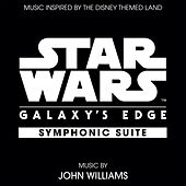 Star Wars: Galaxy's Edge Symphonic Suite (Music Inspired by the Disney Themed Land) von John Williams