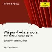 Bizet: Les pêcheurs de perles, WD 13: Mi par d'udir ancora by John McCormack